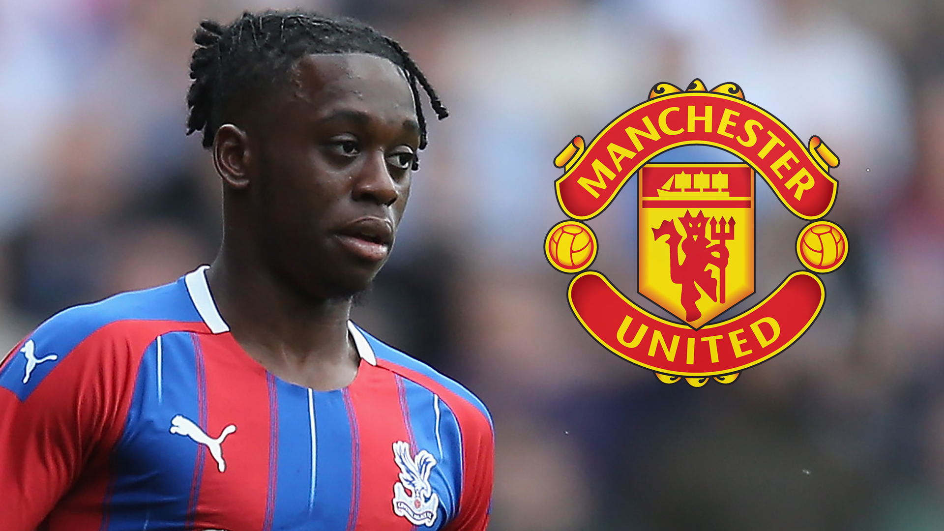 Aaron Wan-Bissaka 'tells Crystal Palace he wants to join Manchester United'  - Bóng Đá