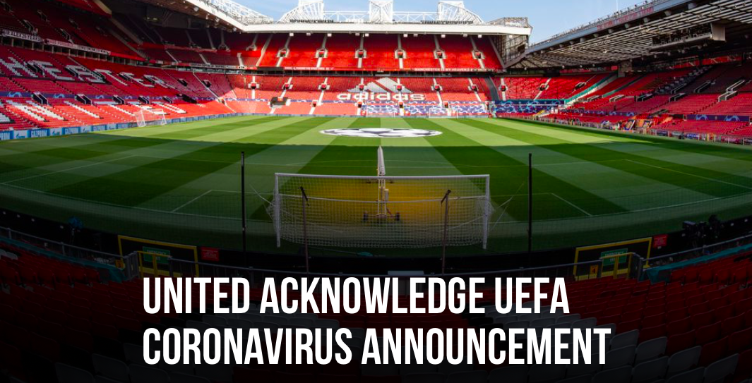 MAN  UNITED ACKNOWLEDGE UEFA CORONAVIRUS ANNOUNCEMENT - Bó.ng Đá.