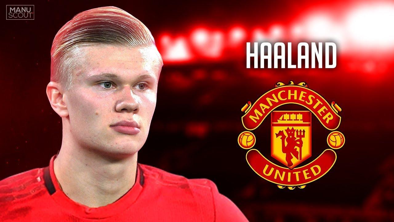 haaland wanted to join man utd - Bóng Đá