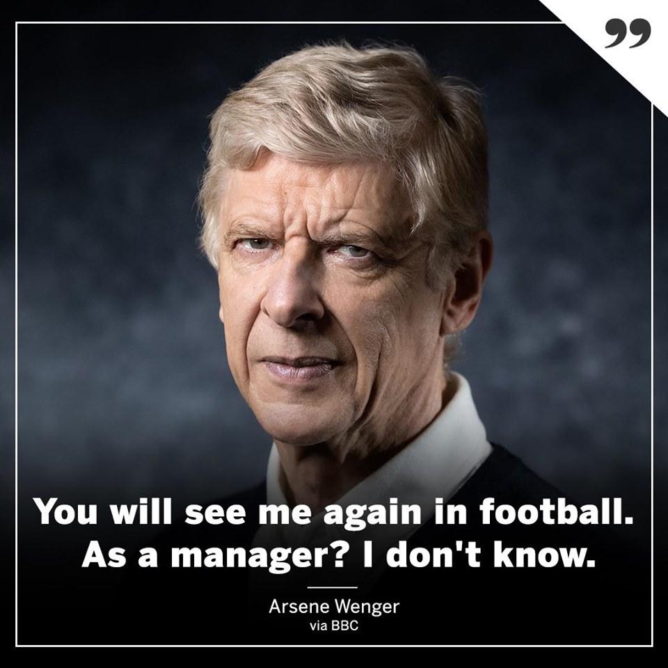 Wenger: 'Tôi sẽ trở lại bóng đá, nhưng chẳng biết vai trò gì...' - Bóng Đá