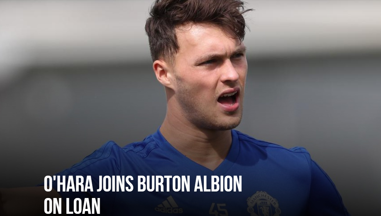 O'HARA JOINS BURTON ALBION ON LOAN - MAN UTD - Bóng Đá