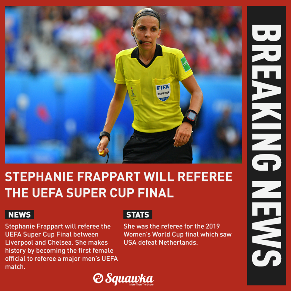 UEFA have confirmed Stéphanie Frappart will referee the Super Cup final between Liverpool and Chelsea - Bóng Đá