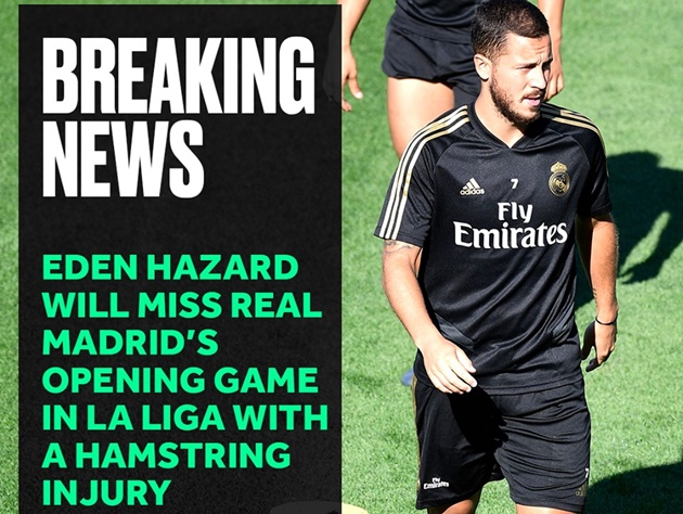 BREAKING: Eden Hazard is out of Real Madrid's first game of the season - Bóng Đá