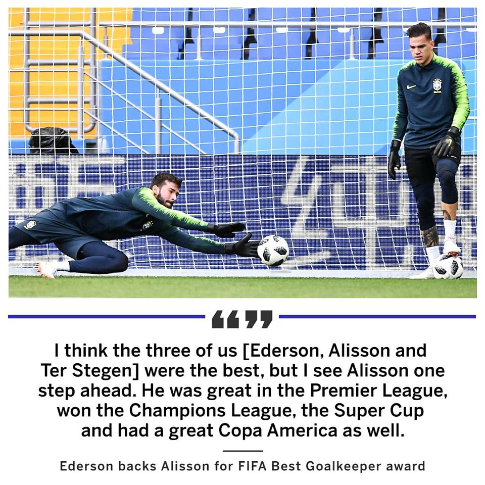 Ederson Moraes reckons Alisson Becker deserves all the awards - Bóng Đá
