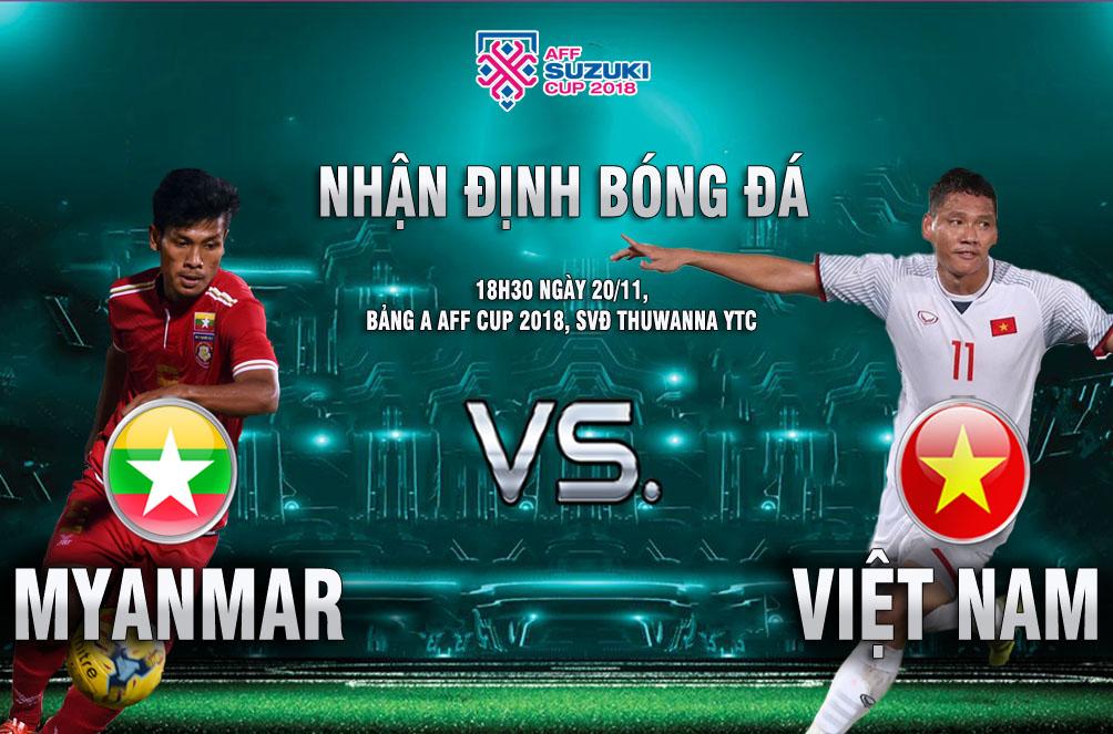 18h30 ngày 20/11, ĐT Myanmar vs ĐT Việt Nam: Tranh vé vào bán kết - Bóng Đá