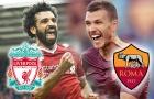 01h45 ngày 25/04, Liverpool vs AS Roma: Thành bại tại Salah!