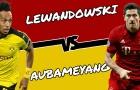Lewandowski vs Aubameyang – ai là tiền đạo số 1 Bundesliga?
