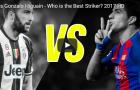 Suarez và Higuain ai xuất sắc hơn?