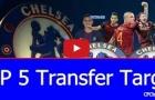 Top 5 mục tiêu chuyển nhượng của Chelsea mùa Hè 2017