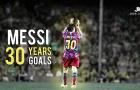 Lionel Messi 30 tuổi & 30 bàn thắng cuộc đời
