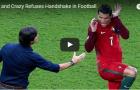 Những cái bắt tay bị từ chối nổi tiếng trong bóng đá