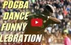 Những màn ăn mừng hài hước của Paul Pogba