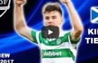 Tài năng đặc biệt của Kieran Tierney - Celtic
