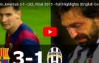 Trận cầu kinh điển: Barca 3-1 Juventus (Chung kết UCL 2015)