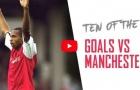 10 bàn thắng tuyệt đẹp của Arsenal vào lưới Man Utd