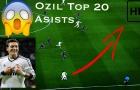20 pha kiến tạo làm nên tên tuổi Mesut Ozil
