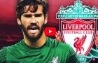 Lí do Liverpool quyết chiêu mộ Alisson Becker