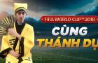 Đi tìm thánh dự FIFA World Cup 2018 cùng FIFA Online 4