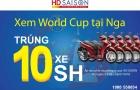 World Cup: Thời điểm vàng mua hàng khuyến mãi với HD SAISON