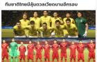 Báo Thái Lan: Đây rồi, cơ hội phục hận ĐT Việt Nam đang đến gần