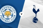 Nhận định Leicester City - Tottenham Hotspur: Ghi hai bàn, 'Bầy cáo' tạo bất ngờ?