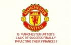 Tiêu điểm Man Utd: 'Mơ ngủ trên sân cỏ' có ảnh hưởng tới tài chính? (P1)