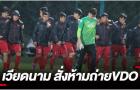 Báo Thái Lan: ĐT Việt Nam sợ lộ bài, ra một lệnh cấm nghiêm khắc?