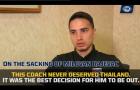 'Ông ta không bao giờ xứng đáng làm huấn luyện viên ĐT Thái Lan'