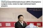 Báo châu Á tiết lộ tỷ phú Việt đưa Công Phượng, Quang Hải dự Champions League