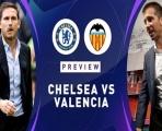 Nhận định Chelsea vs Valencia: Trận cầu 5 bàn và cú hích cho Lampard?