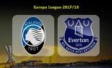 0h00 ngày 15/9, Atalanta vs Everton: Vạn sự khởi đầu nan