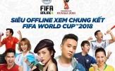 Chung kết World Cup 2018 chỉ còn 1 ngày: Đỉnh cao sẽ gọi tên ai?
