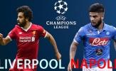 3 điểm nóng Liverpool vs Napoli: Vua phá lưới đọ tài cùng siêu trung vệ