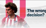 Phải chăng Griezmann đã sai lầm khi ở lại Atletico Madrid?