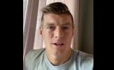 Kroos gửi tới 'nạn nhân của corona' thông điệp đầy ý nghĩa