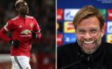 Liverpool mua sắm điên rồ, Klopp xoay 180 độ vụ Pogba đến Man Utd