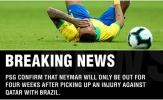 XONG! Đã rõ mức độ nghiêm trọng chấn thương của Neymar