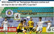 Báo châu Á: Hà Nội vs Tampines Rovers, cuộc chiến 1 mất 1 còn