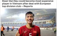 Báo châu Á: Đoàn Văn Hậu sẽ là cầu thủ đắt giá nhất Việt Nam nếu sang Austrian Wien