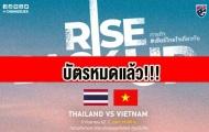Báo Thái: Vé trận đại chiến với ĐT Việt Nam đã bán hết, chờ Voi chiến rửa hận