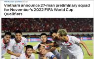 Báo châu Á nói gì về danh sách sơ bộ 27 cầu thủ của ĐT Việt Nam?