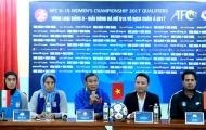 ĐT U19 nữ Việt Nam quyết giành thành tích cao nhất