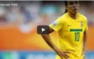 Marta - người được ví là Pele của bóng đá nữ