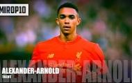 Trent Alexander-Arnold, tài năng trẻ đang gây sốt của Liverpool