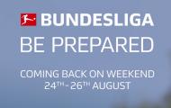Hãy chuẩn bị! Bundesliga sắp sửa trở lại