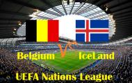 02h45 ngày 16/11, Bỉ vs Iceland: Cuộc chiến của hai thái cực!