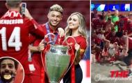 Dàn sao Liverpool 'quậy tưng bừng' sau chức vô địch Champions League