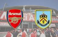 Nhận định Arsenal - Burnley: Tân binh đá chính, 'Pháo thủ' thắng tối thiểu?