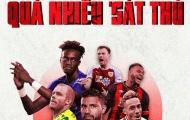 [INFOGRAPHIC] - Vòng 5 Premier League: Ngoại hạng Anh quá nhiều 'sát thủ'
