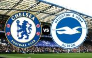 Nhận định Chelsea vs Brighton: Hủy diệt đối thủ, The Blues áp sát top đầu?